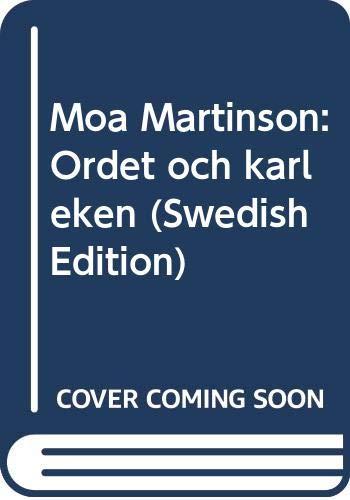 Moa Martinson: Ordet och karleken (Swedish Edition): Engman, Kerstin