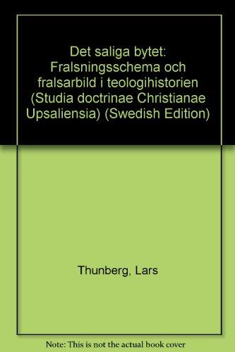 Det saliga bytet'' Fr_lsningsschema och fr_lsarbild i teologihistorien [Acta ...