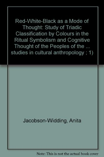 9789155408688: Red-White-Black as a Mode of Thought: Study of Triadic Classification by Colours in the Ritual Symbolism and Cognitive Thought of the Peoples of the Lower Congo