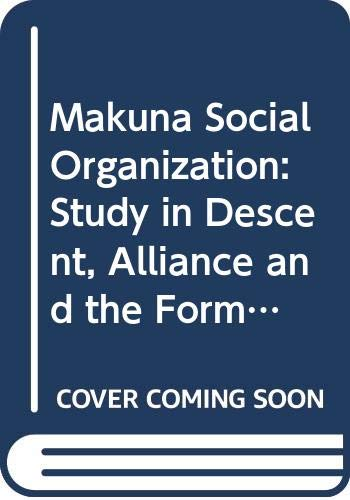 9789155411169: Makuna Social Organization: Study in Descent, Alliance and the Formation of Corporate Groups in the North-western Amazon (Acta Universitatis Upsaliensis)