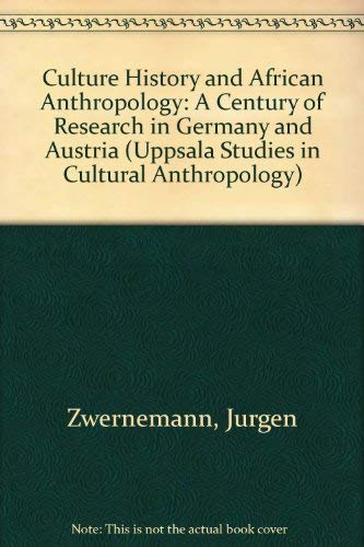 Culture History and African Anthropology: A Century of Research in Germany and Austria (Uppsala ...