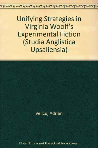 Unifying Strategies in Virginia Woolf's Experimental Fiction