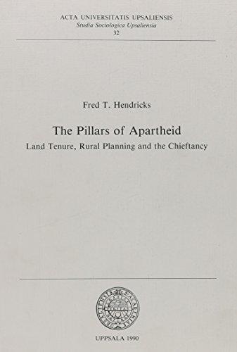 The pillars of Apartheid: Land tenure, rural planning, and the chieftancy (Acta Universitatis ...