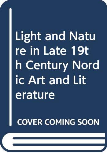 9789155429522: Light and Nature in Late 19th Century Nordic Art and Literature