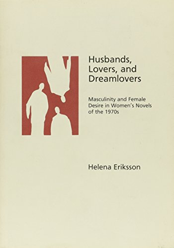 9789155439415: Husbands, Lovers and Dreamlovers: Masculinity and Female Desire in Women's Novels of the 1970s (STUDIA ANGLISTICA UPSALIENSIA)