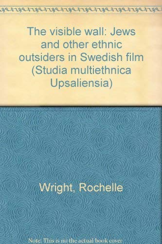 9789155442545: The visible wall: Jews and other ethnic outsiders in Swedish film (Studia mul...
