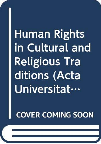 9789155442965: Human Rights in Cultural and Religious Traditions (Uppsala Studies in Faiths & Ideologies)