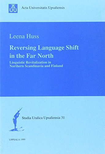 Reversing Language Shift in the Far North: Linguistic Revitalization in Northern Scandinavia and ...