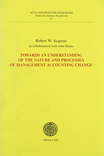Towards an Understanding of the Nature & Processes of Management Accounting Change (Acta Universi...