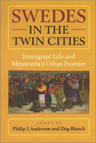 9789155449117: Swedes in the Twin Cities: Immigrant Life and Minnesota's Urban Frontier (Studia Multiethnica Upsaliensia, 14)