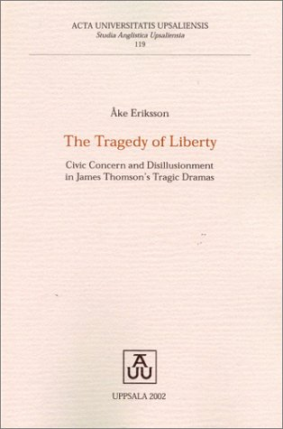 The Tragedy of Liberty: Civic Concern &: Leandoer, Katarina, Eriksson,
