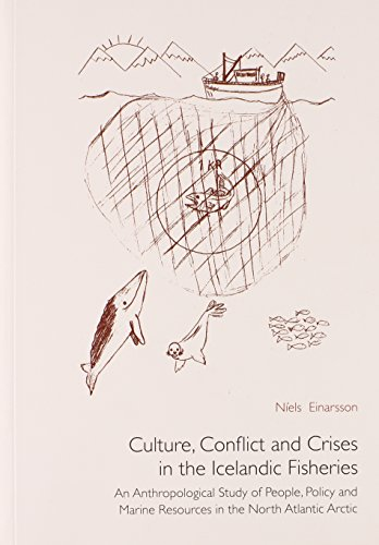 9789155480141: Culture, Conflict & Crises in the Icelandic Fisheries: An Anthropological Study of People, Policy & Marine Resources in the North Atlantic Arctic (Uppsala Studies in Cultural Anthropology)