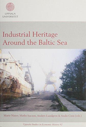 Industrial Heritage Around the Baltic Sea (Uppsala Studies in Economic History)