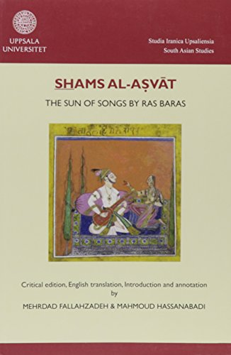 9789155483999: Shams al-asvat: The Sun of Songs by Ras Baras: an Indo-Persian Music Theoretical Treatise from the Late 17th Century (Studia Iranica Upsaliensia)