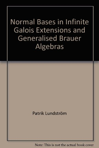 Normal Bases in Infinite Galois Extensions and Generalised Brauer Algebras: Patrik Lundstr?m