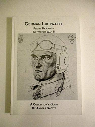 9789163010842: German Luftwaffe Flight Headgear of World War II.
