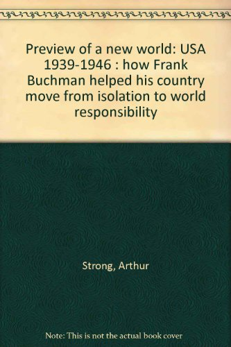 9789163029691: Preview of a new world: USA 1939-1946 : how Frank Buchman helped his country move from isolation to world responsibility