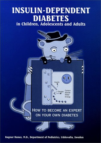 9789163062612: Insulin-Dependent Diabetes in Children, Adolescents and Adults - How to become an expert on your own diabetes