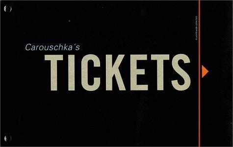 Carouschka's Tickets: Streijffert, Caroushka, Kihlgard,