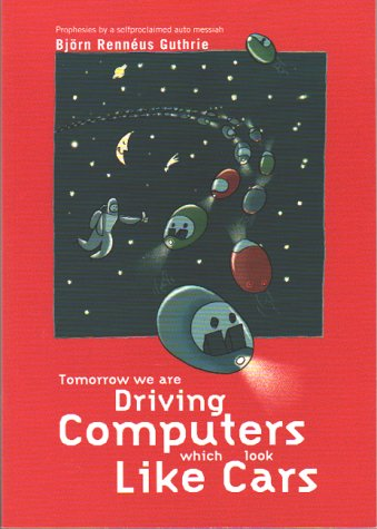 9789163091391: Tomorrow We are Driving Computers Which Look Like Cars