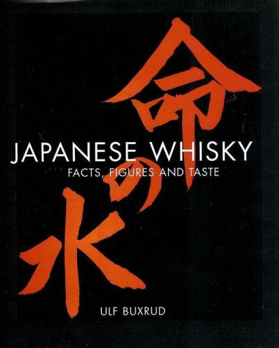 9789163320934: Japanese Whisky: Facts, Figures and Taste, The definitive guide to Japanese whiskies