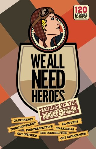 9789163717208: We All Need Heroes: Stories of the Brave and Foolish