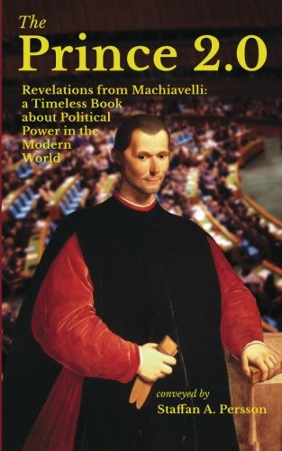 9789163761812: The Prince 2.0: Revelations from Machiavelli: a Timeless Book about Political Power in the Modern World