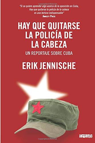 9789163777523: Hay que quitarse la policía de la cabeza: Un reportaje sobre Cuba (Spanish Edition)