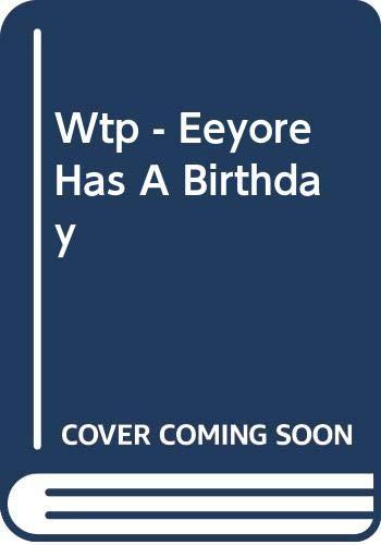 9789163829253: Wtp - Eeyore Has A Birthday (Nalle Puh)
