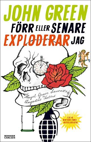 9789163873669: Förr eller senare exploderar jag (av John Green) [Imported] (Swedish)