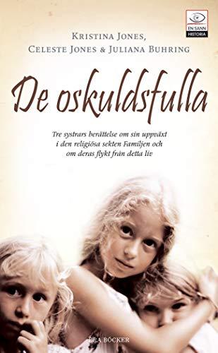 9789170026560: De oskuldsfulla : tre systrars berättelse om sin uppväxt i den religiösa se (En sann historia)
