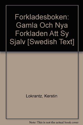 Forkladesboken: Gamla Och Nya Forkladen Att Sy Sjalv [Swedish Text]: Lokrantz, Kerstin
