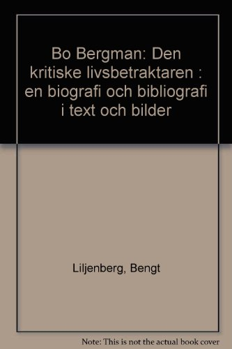 9789170242250: Bo Bergman: Den kritiske livsbetraktaren : en biografi och bibliografi i text och bilder