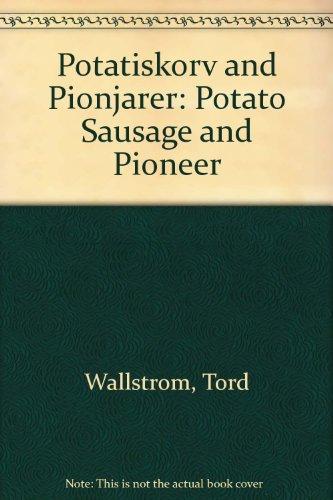 Potatiskorv and Pionjarer: Potato Sausage and Pioneer: Wallstrom, Tord; Eivor