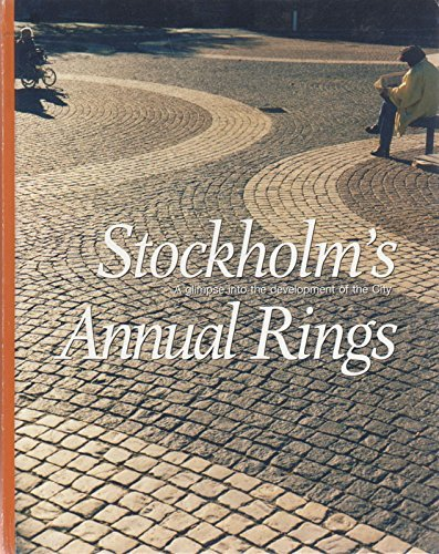9789170310768: Stockholm's annual rings: A glimpse into the development of the city (Monographs published by the city of Stockholm)