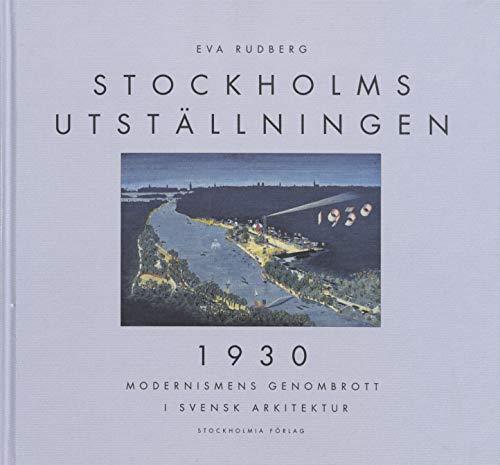 The Stockholm Exhibition 1930: Modernism's Breakthrough in: Eva Rudberg