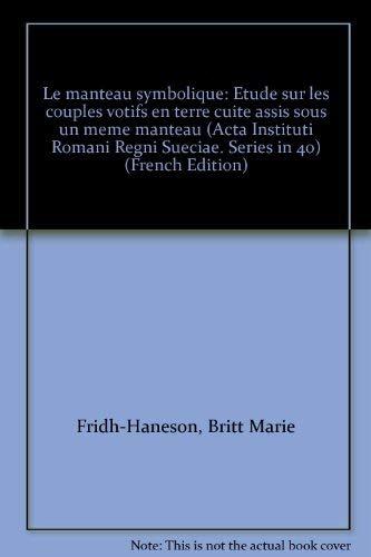 Le manteau symbolique: Etude sur les couples: Britt Marie Fridh-Haneson