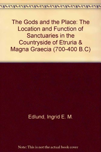 9789170421198: The Gods and the Place: The Location and Function of Sanctuaries in the Countryside of Etruria & Magna Graecia (700-400 B.C)