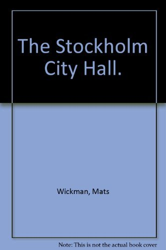The Stockholm City Hall.: Wickman, Mats
