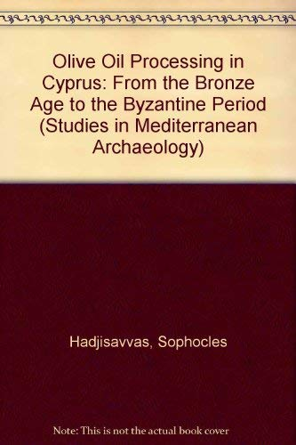9789170810336: Olive Oil Processing in Cyprus: From the Bronze Age to the Byzantine Period (Studies in Mediterranean Archaeology)