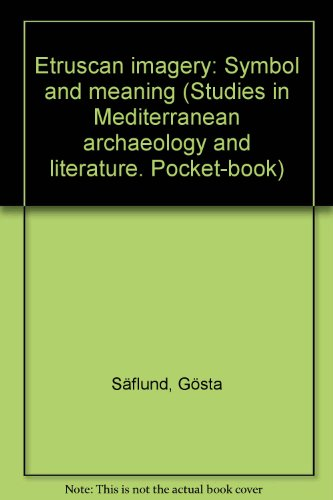 Etruscan Imagery Symbol And Meaning By Saflund Gosta Paul Astroms