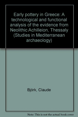 9789170810916: Early pottery in Greece: A technological and functional analysis of the evidence from Neolithic Achilleion, Thessaly (Studies in Mediterranean archaeology)