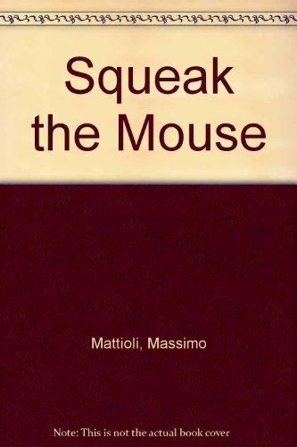 Squeak the Mouse: Mattioli, Massimo