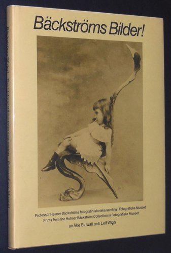 9789171001788: Backstroms Bilder: Prints from the Helmer Backstrom Collection in Fotografiska Museet/Professor Helmer Backstroms fotografihistoriska samling i Fotografiska Museet (Swedish and English Edition)