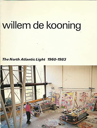WILLEM DE KOONING : Nordatlantens ljus / The North Atlantic Light, 1960 - 1983: Wilde, Edy De;...