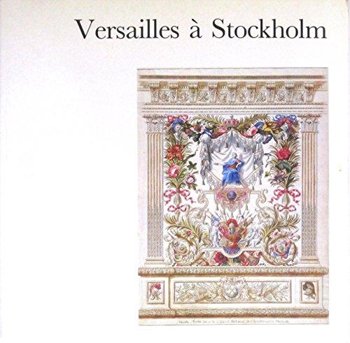 Versailles â Stockholm Dessins du Nationalmuseum Peintures, Meubles et Arts Dâcoratifs ...