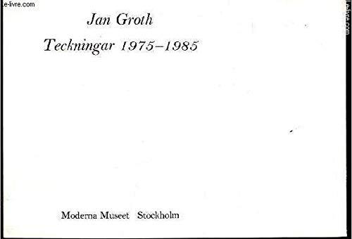 Jan Groth: Teckningar 1975-1985: Groth, Jan and