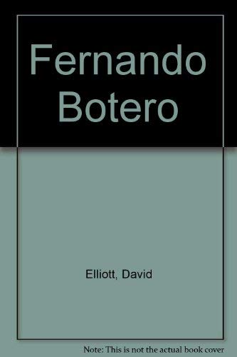 Fernando Botero (Moderna Museet exhibition catalogue): Elliott, David