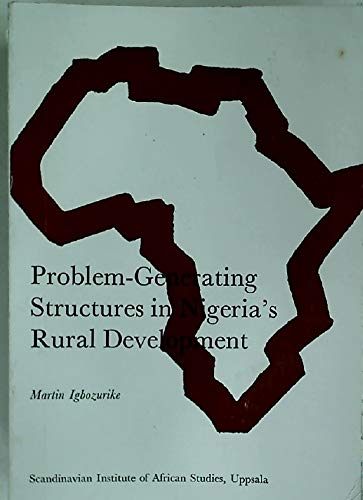 Problem-Generating Structures in Nigeria's Rural Development.: Igbozurike, Martin