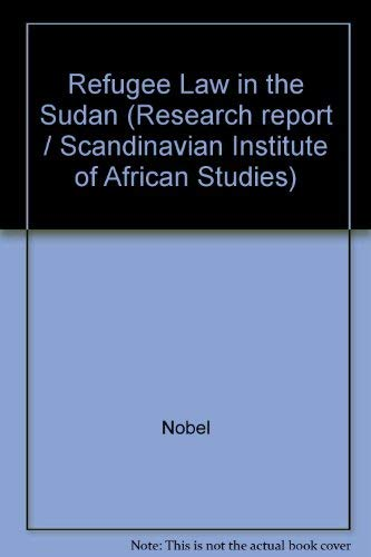 Refugee Law in the Sudan (Research report: Nobel